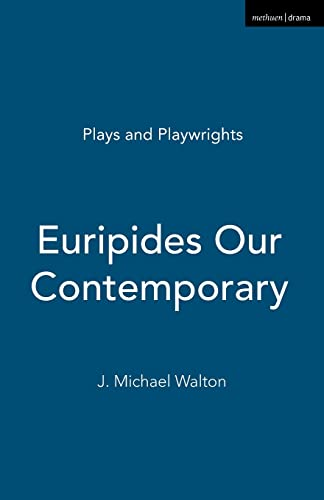 9781408112045: Euripides Our Contemporary (Plays and Playwrights)