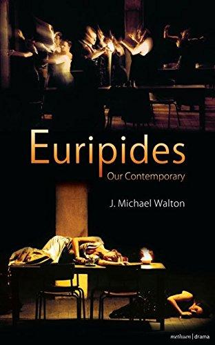 Euripides Our Contemporary (Paperback): J. Michael Walton