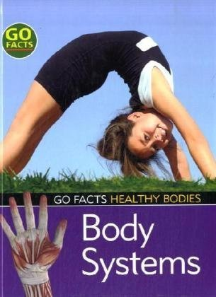 9781408112298: Body Systems (Go Facts: Healthy Bodies)
