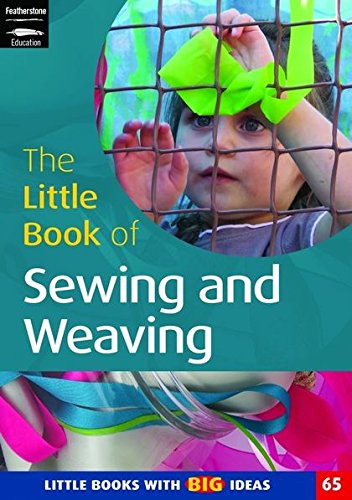 9781408112472: The Little Book of Sewing, Weaving and Fabric Work: Little Books with Big Ideas