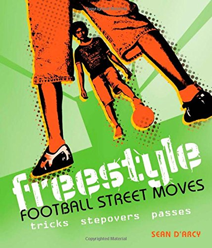 Freestyle Football Street Moves: D'Arcy, Sean
