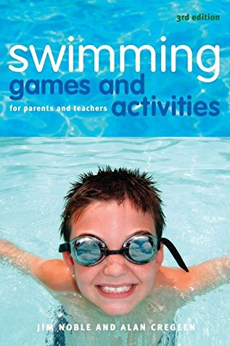Swimming Games and Activities: For Parents and Teachers (Paperback): Jim Noble, Alan Cregeen