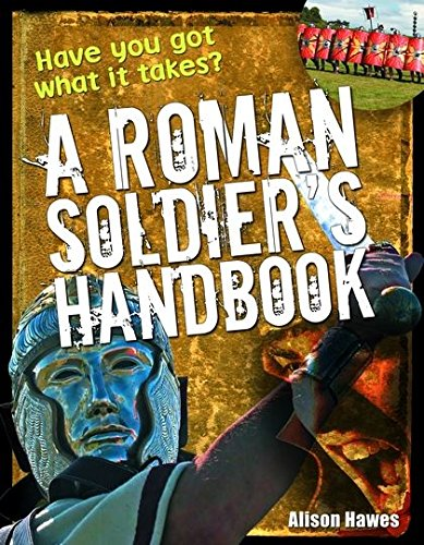 9781408112908: Roman Soldier's Handbook: Age 7-8, Above Average Readers (White Wolves Non Fiction)