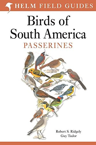 Field Guide to the Birds of South America: Passerines: Guy Tudor, Robert S. Ridgely