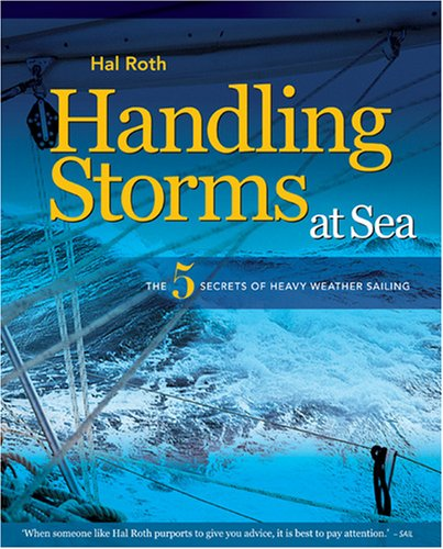 9781408113486: Handling Storms at Sea: The Five Secrets of Heavy Weather Sailing