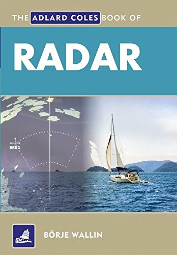 9781408113752: The Adlard Coles Book of Radar