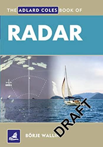 9781408113752: The Adlard Coles Book of Radar