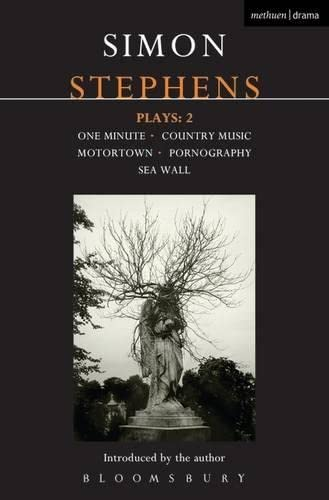 9781408113912: Stephens Plays: 2: One Minute; Country Music; Motortown; Pornography; Sea Wall (Contemporary Dramatists)