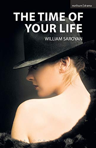The Time of Your Life (Modern Plays) (1408113945) by William Saroyan