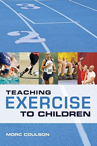 9781408115633: Teaching Exercise to Children: A Complete Guide to Theory and Practice