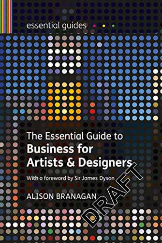 9781408119037: The Essential Guide to Business for Artists and Designers (Essential Guides)