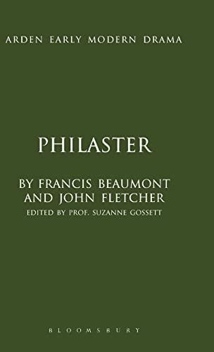 Philaster (Hardback): Francis Beaumont, John Fletcher