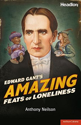 9781408119525: Edward Gant's Amazing Feats of Loneliness (Modern Plays)