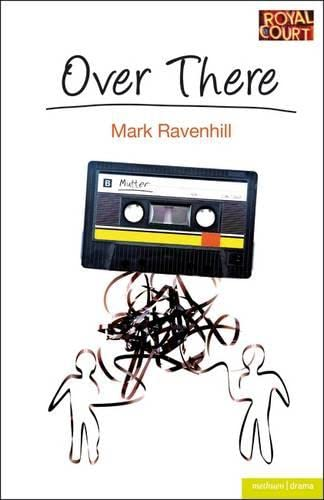 Over There (Modern Plays) (9781408119532) by Mark Ravenhill