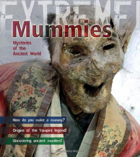 Mummies: Mysteries of the Ancient World (Extreme!): Harrison, Paul