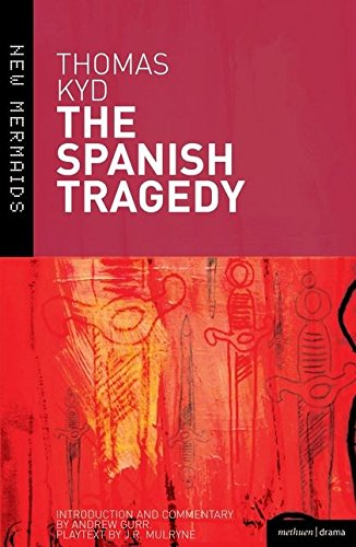 9781408120774: The Spanish Tragedy (New Mermaids)