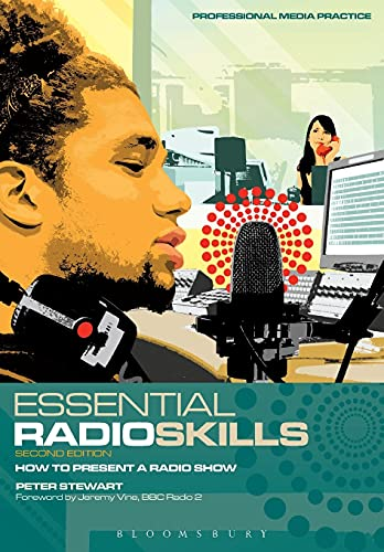 9781408121795: Essential Radio Skills: How To Present A Radio Show (Professional Media Practice)
