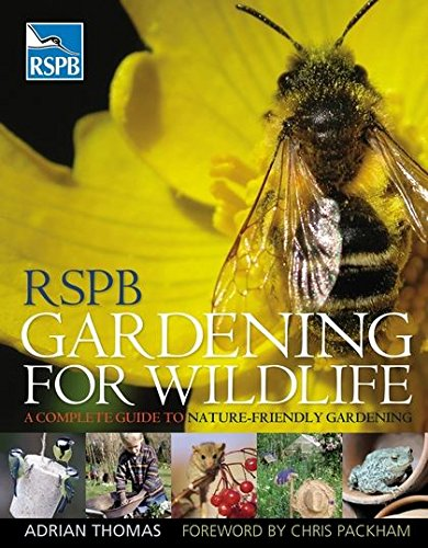 9781408122303: RSPB Gardening for Wildlife: A Complete Guide to Nature-friendly Gardening