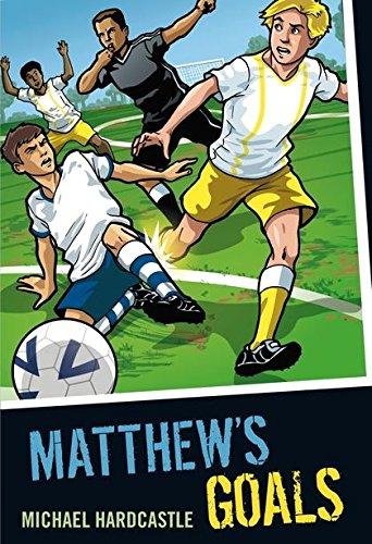Matthew's Goals (Colour Graffix): Hardcastle, Michael