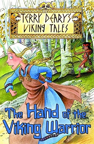 The Hand of the Viking Warrior (Terry Deary's Viking Tales): Deary, Terry