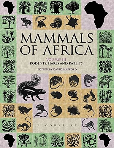 9781408122532: Mammals of Africa: Volume 3: Rodents, Hares and Rabbits