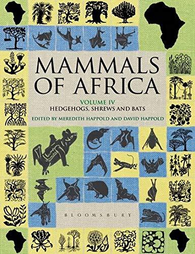 9781408122549: Mammals of Africa: Volume 4: Hedgehogs, Shrews and Bats