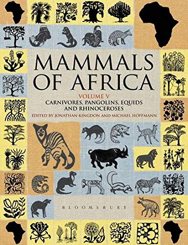9781408122556: Mammals of Africa: Volume 5: Carnivores, Pangolins, Equids and Rhinoceroses