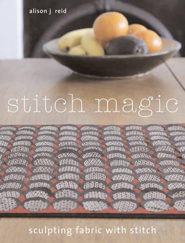 9781408122624: Stitch Magic: Sculpting Fabric with Stitch