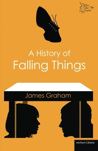 9781408122907: A History of Falling Things (Modern Plays)