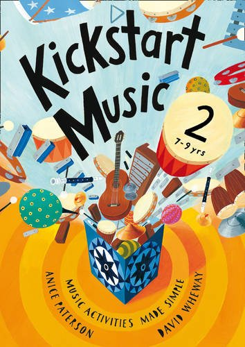 9781408123591: Kickstart Music – Kickstart Music 2: Music activities made simple - 7-9 year-olds