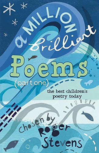 9781408123942: A Million Brilliant Poems: Pt. 1: A Collection of the Very Best Children's Poetry Today