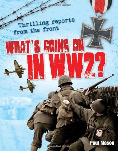 9781408124239: What's Going on in WW2: Age 10-11, Average Readers (White Wolves Non Fiction)