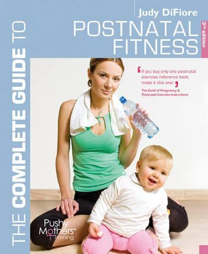 9781408124550: The Complete Guide to Postnatal Fitness (Complete Guides)