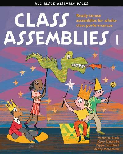 Class Assemblies 1 (A & C Black Assembly Packs) (1408124564) by Clark, Veronica; Umansky, Kaye; Goodhart, Pippa; McLachlan, Jenny