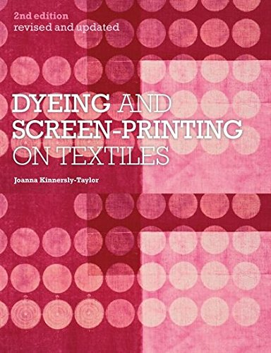 9781408124758: Dyeing and Screen-Printing on Textiles: Revised and updated