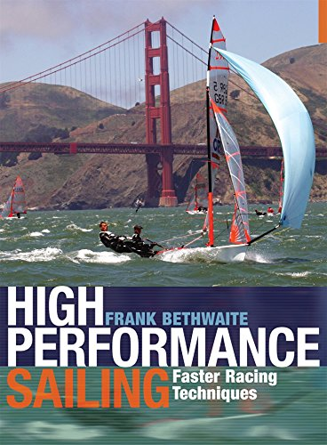 High Performance Sailing: Faster Racing Techniques: Bethwaite, Frank