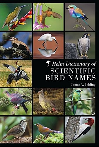 9781408125014: Helm Dictionary of Scientific Bird Names (English and Latin Edition)