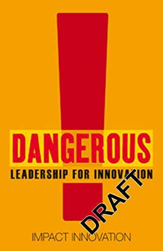 Dangerous Guide to Leading Innovation: Bloomsbury USA