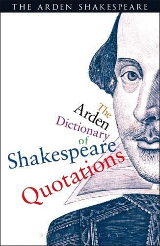 9781408125076: The Arden Dictionary of Shakespeare Quotations (Arden Shakespeare)