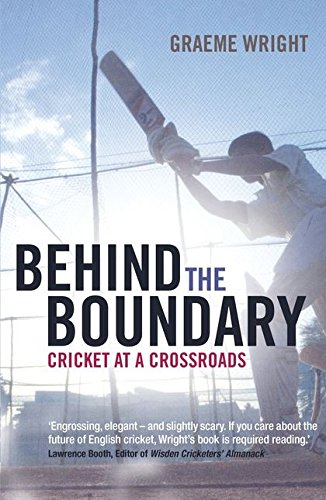 9781408126721: Behind the Boundary: Cricket at a Crossroads
