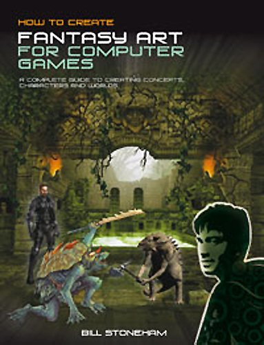 How to Create Fantasy Art/Computer Games: Stoneham, Bill