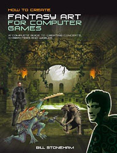 How to Create Fantasy Art/Computer Games: Stoneham, Bill