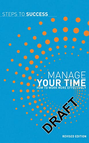 Manage Your Time : How to Work: Bloomsbury USA