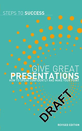 9781408128022: Give Great Presentations: How to speak confidently and make your point (Steps to Success)