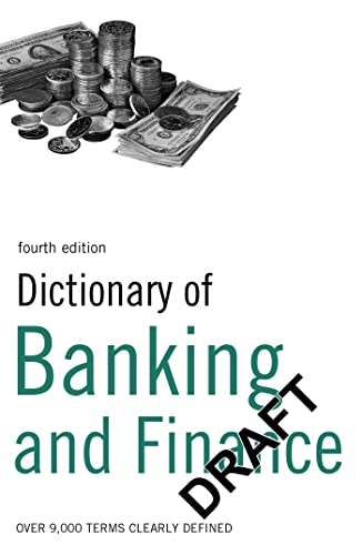 Dictionary of Banking and Finance: Over 9,000 terms clearly defined: N/A