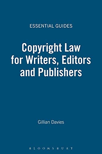 Copyright Law for Writers, Editors and Publishers (Essential Guides): Davies, Gillian