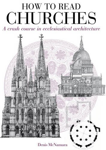 9781408128367: How to Read Churches: A crash course in Christian architecture