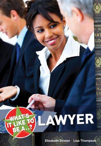 What's it Like to be a.? Lawyer: DOWEN ELIZABETH