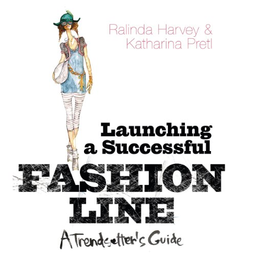 9781408128824: Launching a Successful Fashion Line: A Trendsetter's Guide