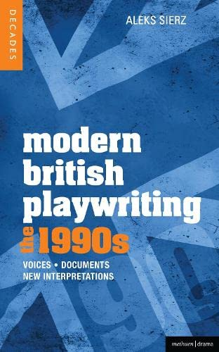 9781408129265: Modern British Playwriting: The 1990s: Voices, Documents, New Interpretations (Decades of Modern British Playwriting)
